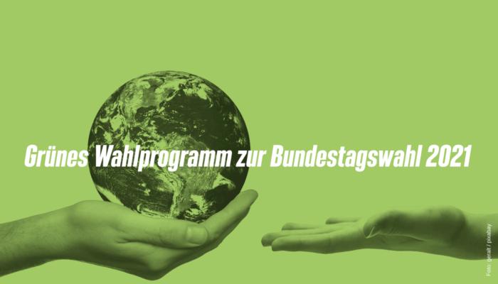 Grünes Wahlprogramm 2021